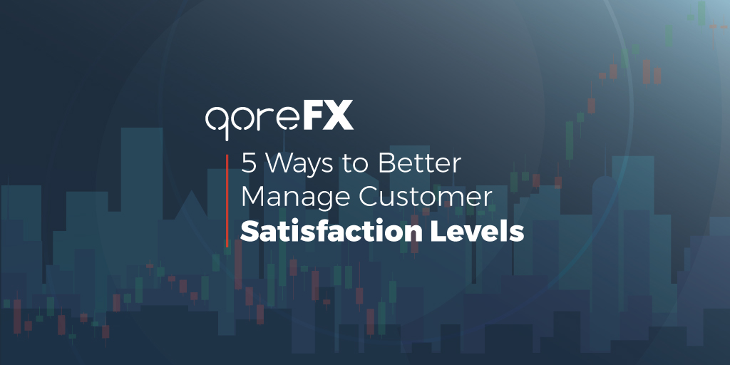 5 Ways to Better Manage Customer Satisfaction Levels