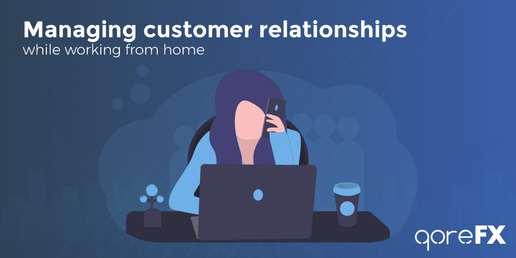 Managing customer relationships while working from home